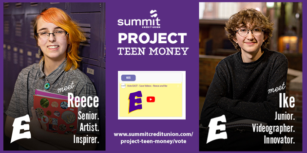 Senior Reece Walters and junior Ike Lavitschke are East's finalists in Summit Credit Union's Project Teen Money contest. The student with the most votes will win a $2,500 college scholarship from Summit. Anyone can vote - once per email address.
